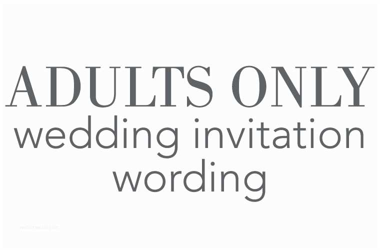 Adults Only Wedding Invitation Adults Ly Wedding Invitation Wording