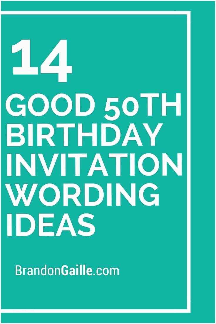Birthday Party Invitation Ideas 14 Good 50th Birthday Invitation Wording Ideas