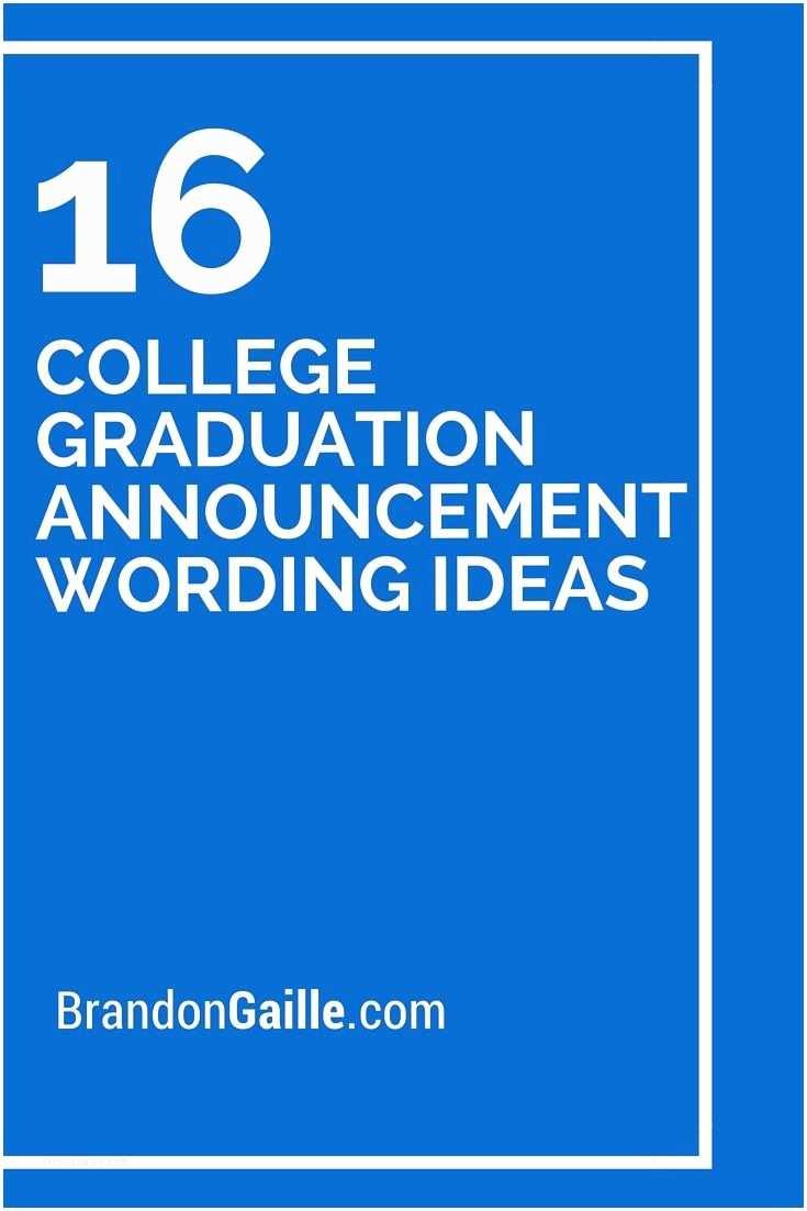 College Graduation Invitation Wording 16 College Graduation Announcement Wording Ideas