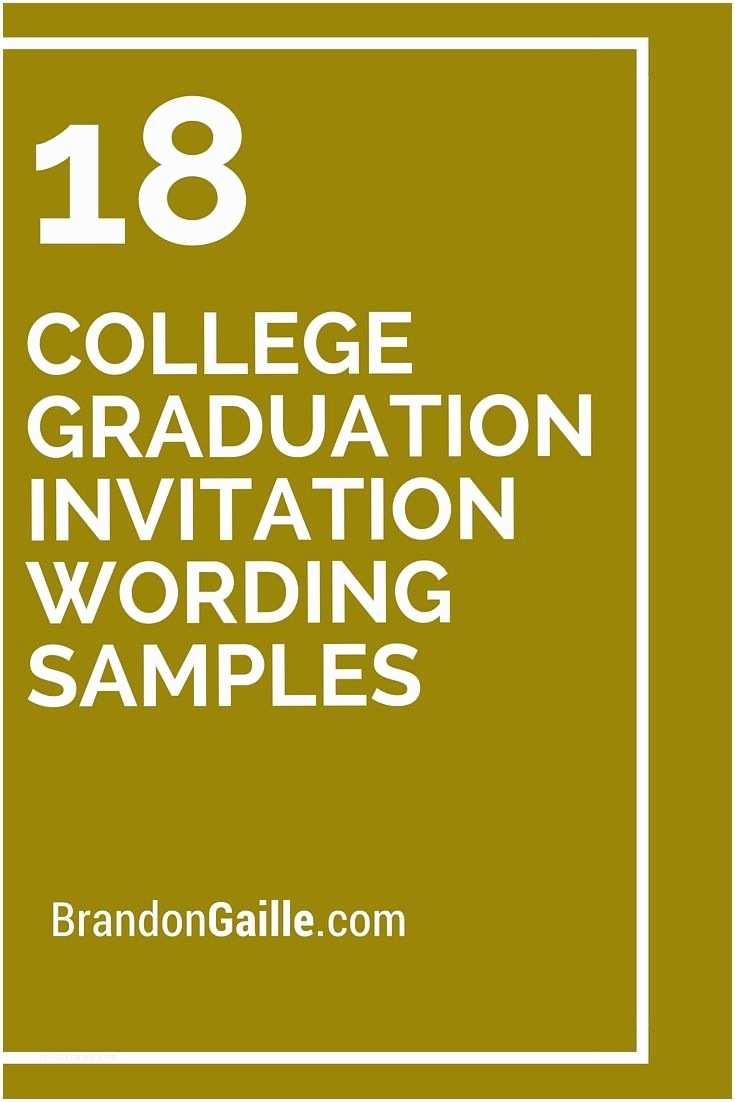 College Graduation Invitation Wording Best 25 Graduation Invitation Wording Ideas On Pinterest