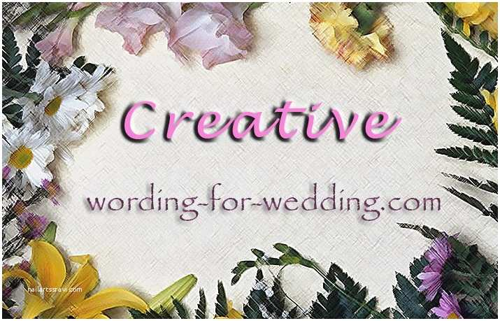 Creative Wedding Invitation Wording Creative Samples for Wedding Invites Wording for Your