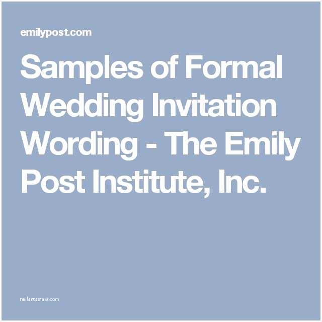Emily Post Wedding Invitation Wording 17 Best Ideas About Sample Wedding Invitation On