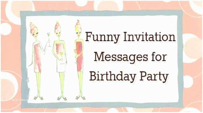 Funny Party Invitations Funny Invitation Messages for Birthday Party
