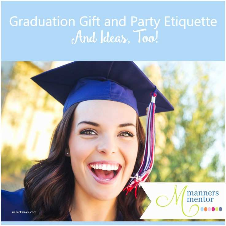 Graduation Invitation Etiquette Graduation Party and Gift Etiquette Plus Ideas