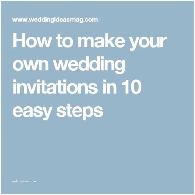 How to Print Your Own Wedding Invitations Best 25 Make Your Own Invitations Ideas On Pinterest
