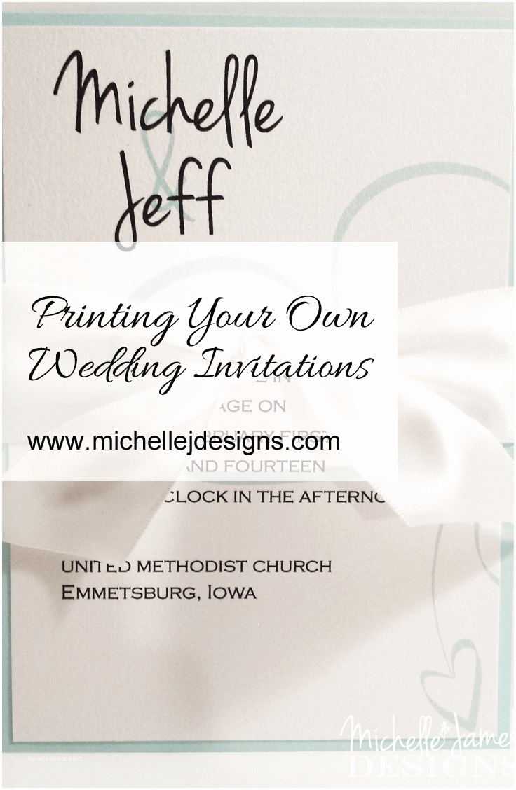 How to Print Your Own Wedding Invitations Printing Your Own Wedding Invitations