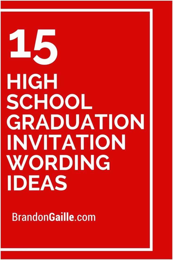 Invitations for Graduation 15 High School Graduation Invitation Wording Ideas