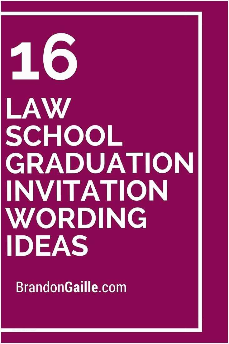 Law School Graduation Invitations 16 Law School Graduation Invitation Wording Ideas
