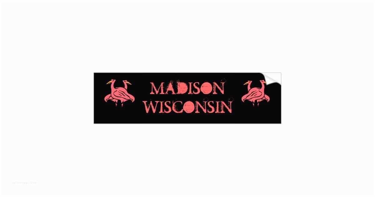 Madison Wi Wedding Invitations Madison Wisconsin & Pink Flamingos Bumper Stickers