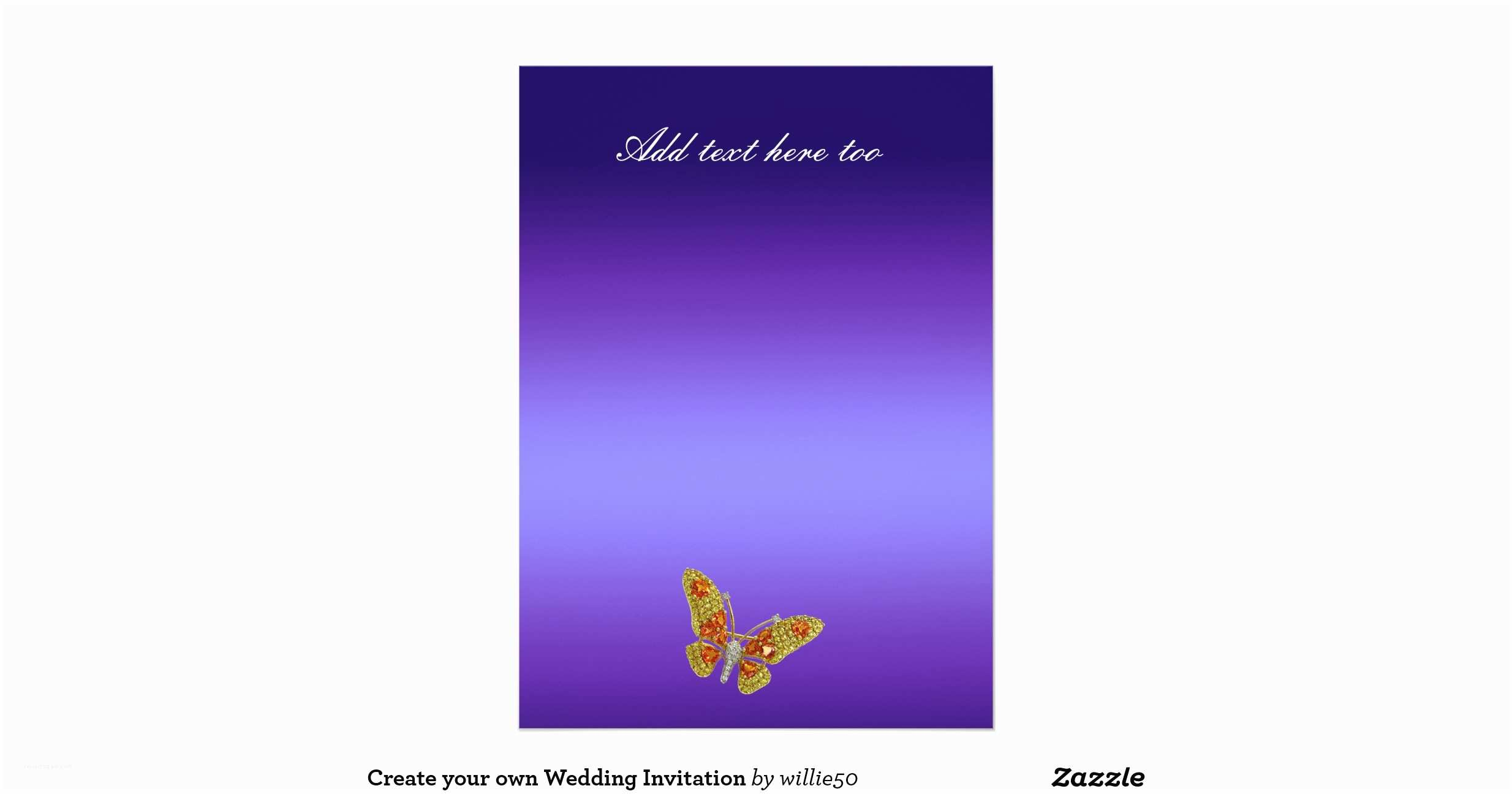 Make My Own Wedding Invitations Create Your Own Wedding Invitation