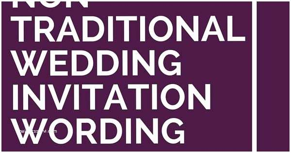 Non Traditional Wedding Invitation Wording 12 Non Traditional Wedding Invitation Wording Ideas