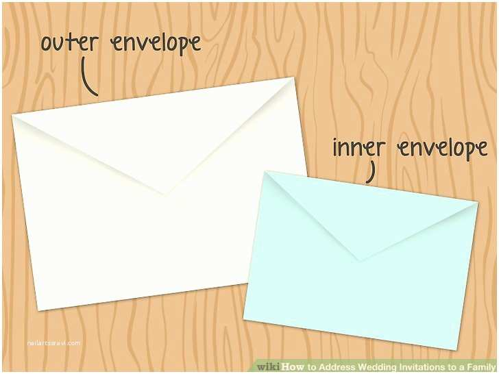 Outer Envelopes for Wedding Invitations 5 Ways to Address Wedding Invitations to A Family Wikihow
