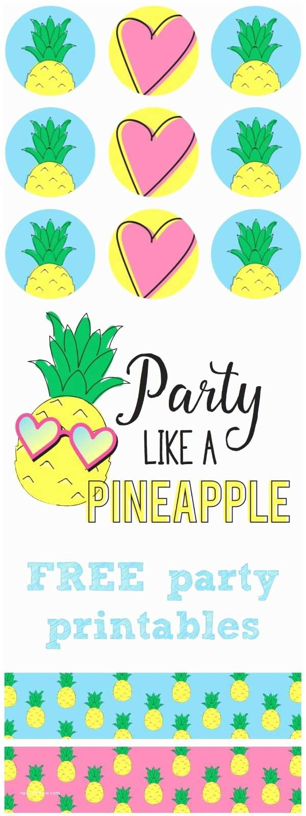 Pineapple Party Invitations Party Like A Pineapple Plete Free Printable Party Set