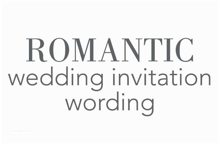 Romantic Wedding Invitations Wording Examples Romantic Wedding Invitation Wordings