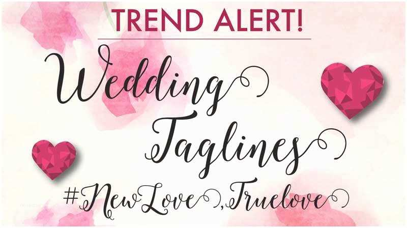 Tagline for Wedding Invitation Wedding Taglines Making Weddings Memorable Swoon