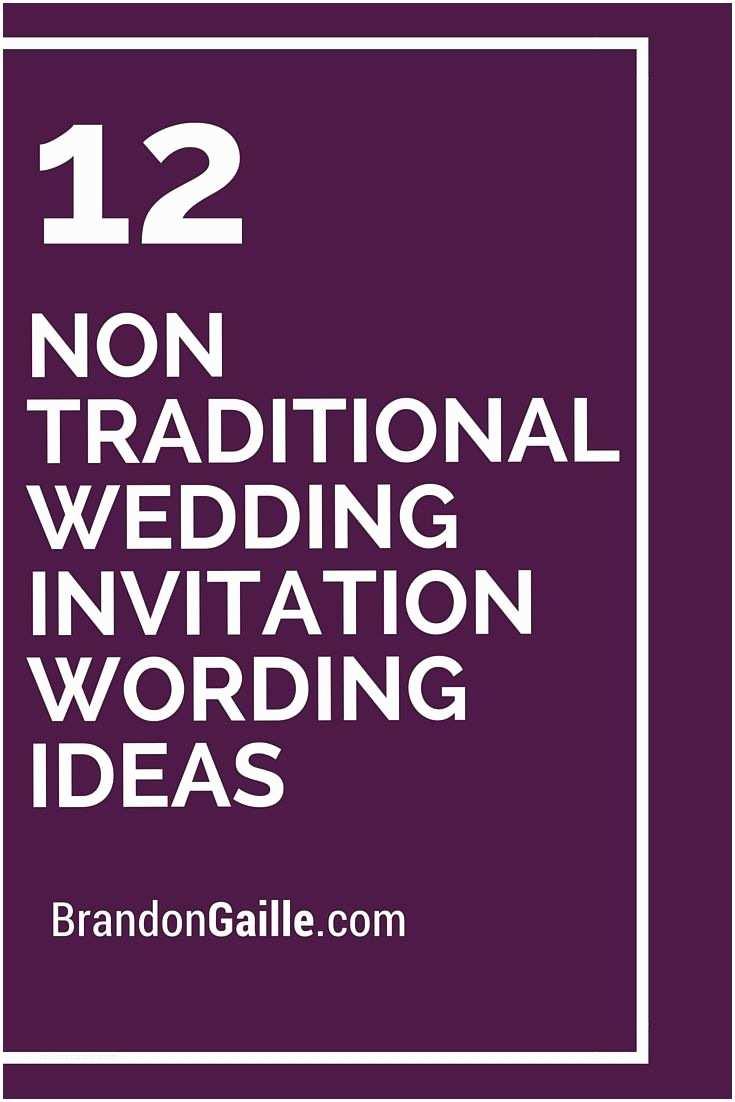 Typical Wedding Invitation 12 Non Traditional Wedding Invitation Wording Ideas