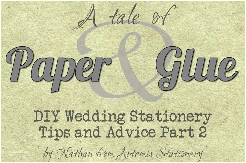 Wedding Invitation Advice Diy Wedding Invitation Advice Paper and Glue