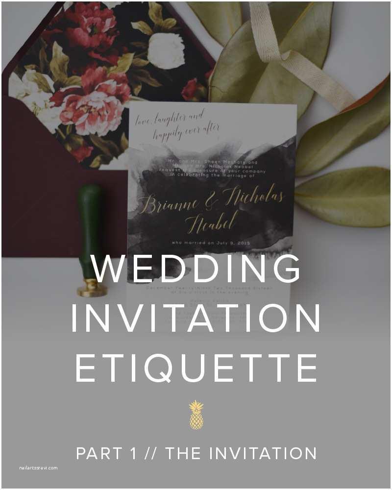 Wedding Invitation Edicate Wedding Invitation Etiquette Part 1 the Invitation