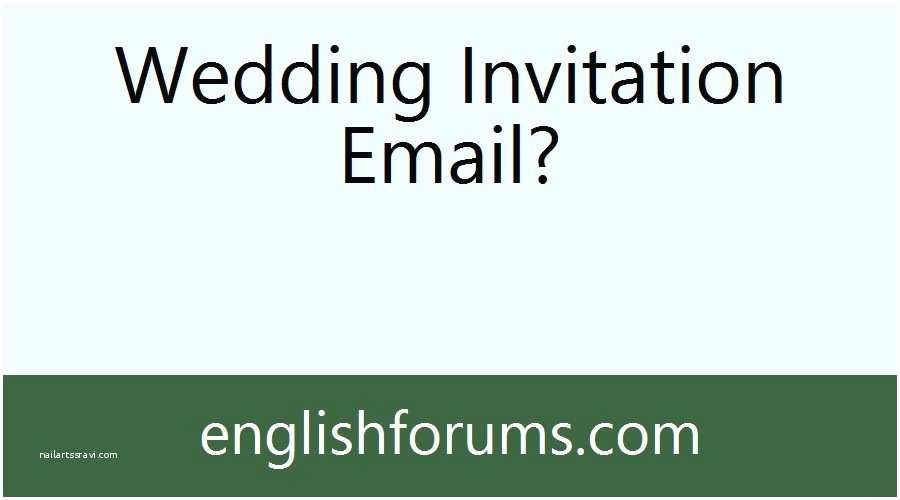 Wedding Invitation Email Indian Wedding Invitation Email to Fice Colleagues