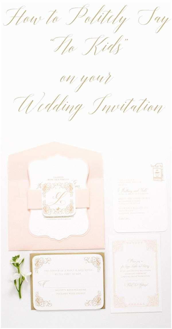 "Wedding Invitation No Kids How To Say ""no Kids"" On A Wedding Invitation"