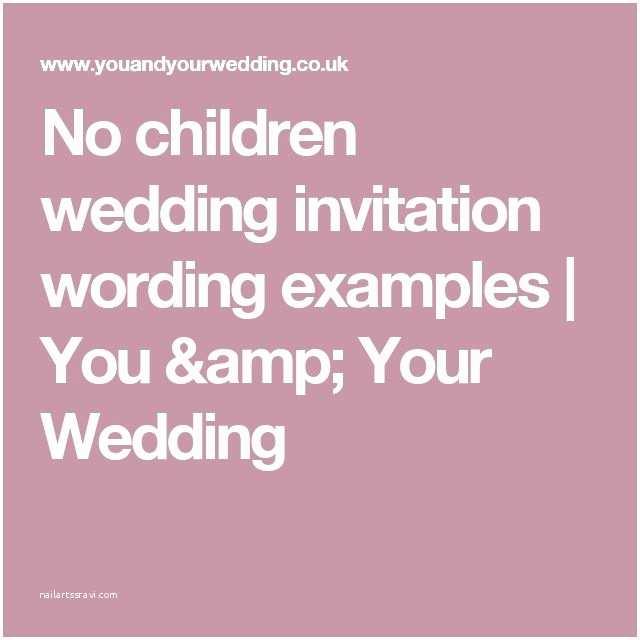 Wedding Invitation No Kids The 25 Best Wedding Invitation Wording Examples Ideas