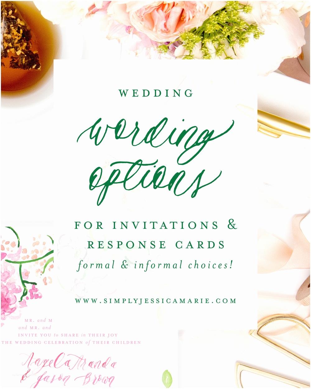 Wedding Invitation Verses Wording Options For Wedding Invitations — Simply Jessica