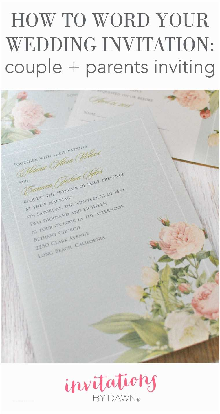 Wedding Invitation Wording Bride's Parents Hosting How to Word Your Wedding Invitations – Couple Parents