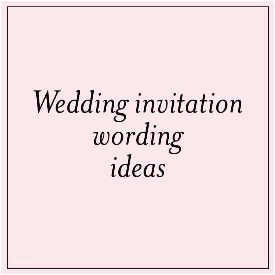 Wedding Invitation Wording Ideas Unique Wedding Invitation Wording Ideas