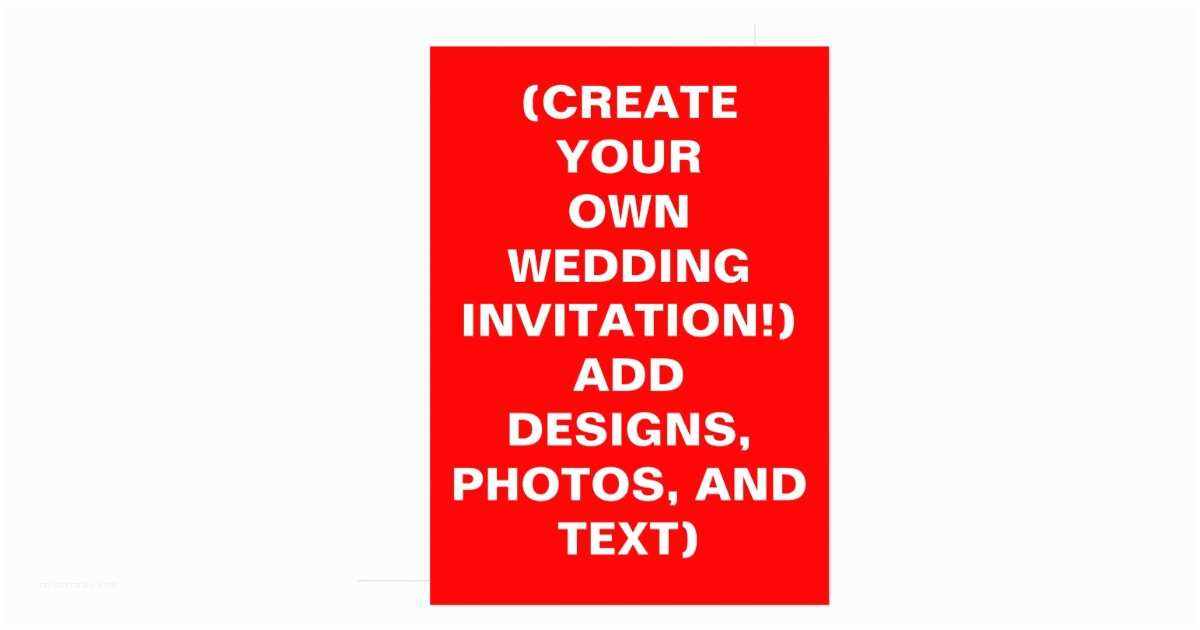 Wedding Invitations Design Your Own Online Create Your Own Wedding Invitations