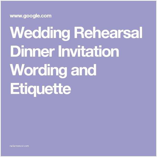 Wedding Rehearsal Dinner Invitation Wording 25 Best Ideas About Rehearsal Dinner Invitation Wording