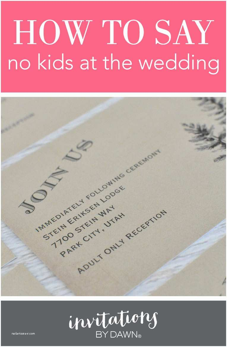 What Do You Say On A Wedding Invitation How to Say No Kids at the Wedding